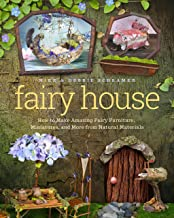 Fairy House: How to Make Amazing Fairy Furniture, Miniatures, and More from Natural Materials PDF