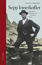 Sepp Innerkofler: Alpinista, pioniere del turismo, eroe (Italian Edition)