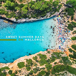 Sweet Summer Days on Mallorca: Relaxing Chillout Music Mix for Summer Celebration, Rest & Calm on Long-awaited Vacation, Sunbathing on the Beach