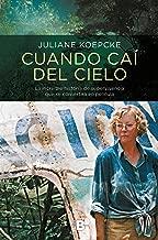 Cuando caí del cielo: La increíble historia de supervivencia que se convertirá en película (Spanish Edition)