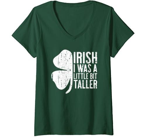 Womens Irish I Was A Little Bit Taller T Shirt St Patrick's Day V Neck T Shirt