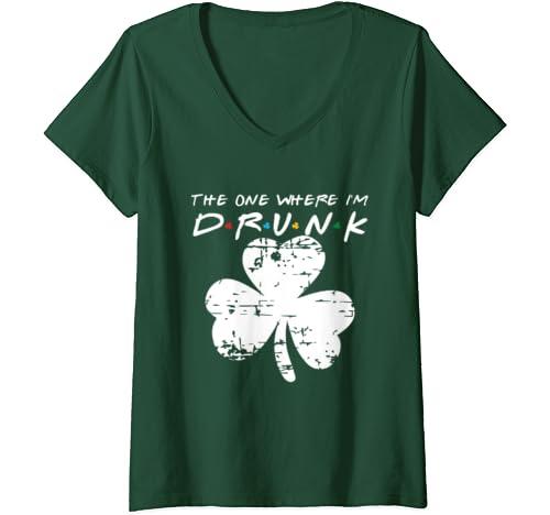 Womens The One Where I'm Drunk Funny St Patricks Drinking V Neck T Shirt