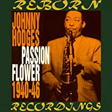 Passion Flower 1940-1946 (HD Remastered)