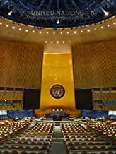United Nations: The Story Behind the Headquarters of the World