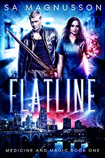 Flatline (Medicine and Magic Book 1) (English Edition)