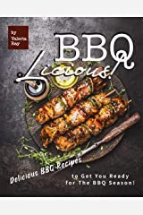 BBQ-LICIOUS!: Delicious BBQ Recipes to Get You Ready for The BBQ Season! Kindle Edition
