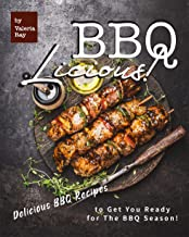 BBQ-LICIOUS!: Delicious BBQ Recipes to Get You Ready for The BBQ Season! (English Edition)