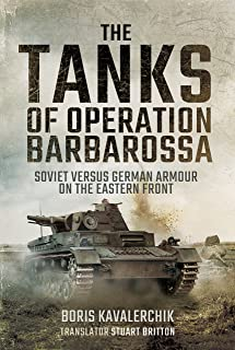 The Tanks of Operation Barbarossa: Soviet versus German Armour on the Eastern Front