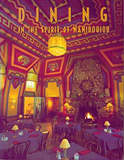 Dining in the Spirit of Naniboujou: Recipes Collected From Naniboujou Lodge, Grand Marais, Minnesota by Bonnie Jean Swanso...