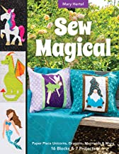 Sew Magical: Paper piece unicorns, dragons, mermaids & more; 16 blocks & 7 projects