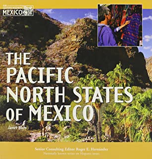 The Pacific North States of Mexico (Mexico: Our Southern Neighbor)