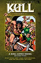 The Chronicles of Kull 1: A King Comes Riding and Other Stories