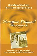HARMONIA CONJUGAL: Começaria Tudo Outra Vez (Portuguese Edition)