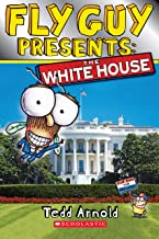 Fly Guy Presents: The White House (Scholastic Reader, Level 2)