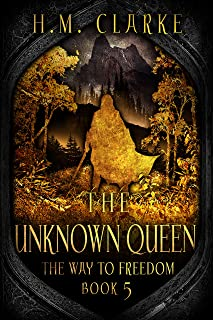 The Unknown Queen (The Way to Freedom Series Book 5)