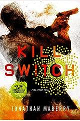 Kill Switch: A Joe Ledger Novel Kindle Edition