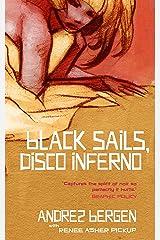 Black Sails, Disco Inferno Kindle Edition