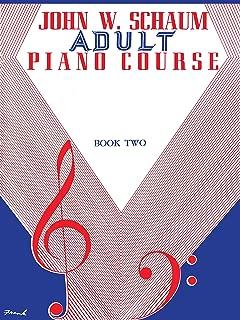 Adult Piano Course, Bk 2 (John W. Schaum Adult Piano Course)
