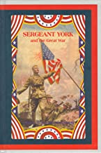 Sergeant York and the Great War His Own Life Story and War Diary