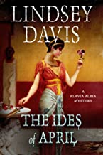 The Ides of April: A Flavia Albia Mystery (Flavia Albia Mystery Series Book 1)