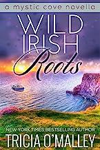 Wild Irish Roots: Prequel to the Mystic Cove Series (English Edition)