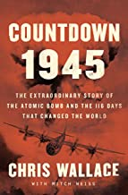 Countdown 1945: The Extraordinary Story of the 116 Days That Changed the World (Thorndike Press Large Print Nonfiction)