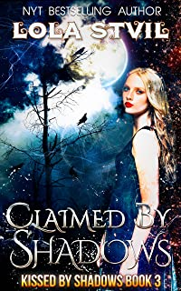 Claimed By Shadows (Kissed By Shadows Series, Book 3)