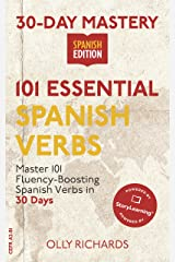 30-Day Mastery: 101 Essential Spanish Verbs : Master 101 Fluency-Boosting Spanish Verbs in 30 Days (30-Day Mastery | Spanish Edition) Kindle Edition