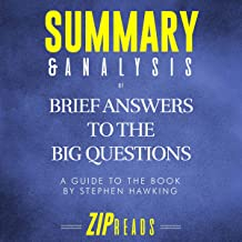 Summary & Analysis of Brief Answers to the Big Questions: A Guide to the Book by Stephen Hawking
