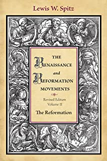 The Renaissance and Reform Movements: Volume 2 (His The Renaissance and Reformation movements ; v. 2)