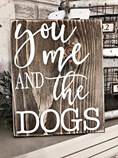 You Me And The Dogs Rustic Wood Sign