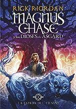 La espada del tiempo (Magnus Chase y los dioses de Asgard 1) (Spanish Edition)