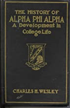 The History Of Alpha Phi Alpha: A Development In College Life, 1906-1969