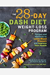 The 28 Day DASH Diet Weight Loss Program: Recipes and Workouts to Lower Blood Pressure and Improve Your Health Kindle Edition