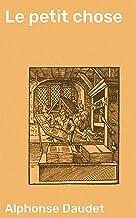 Le petit chose (French Edition)