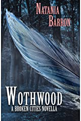 Wothwood: A Broken Cities Novella Kindle Edition