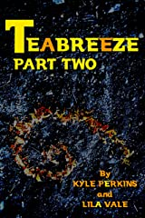 Teabreeze: Part two. (Teabreeze Serial Book 2) Kindle Edition