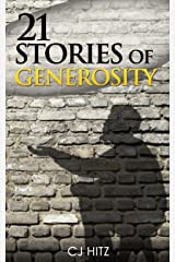 21 Stories of Generosity: Real Stories to Inspire a Full Life (A Life of Generosity Book 2) Kindle Edition