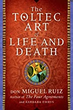 The Toltec Art of Life and Death: A Story of Discovery