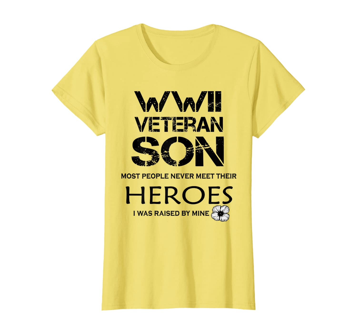 WWII Veteran Son Most People Never Meet T-Shirt