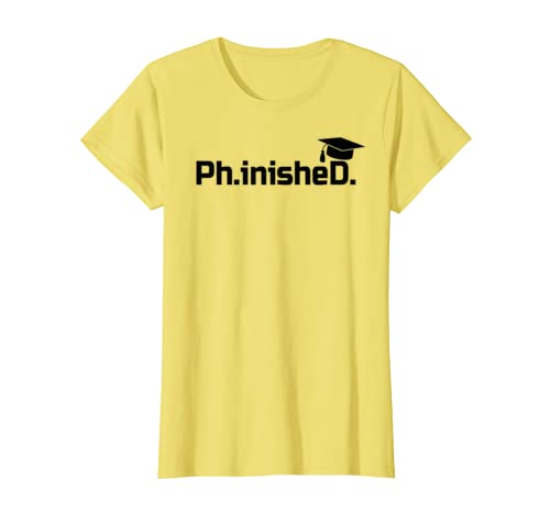 56a971dc40 Amazon.com: Phinished T-Shirt: A Funny PhD doctorate gift for graduation:  Clothing