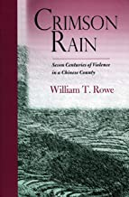 Crimson Rain: Seven Centuries of Violence in a Chinese County