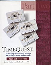 Time Quest: Increasing Productivity Through Value-based Time Management, Part Two - How to Use the Franklin Day Planner System (4 Audio Cassette Tape Set in Case)