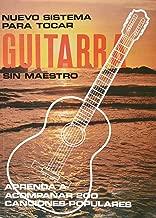 Nuevo Sistema para Tocar Guitarra Sin Maestro (Spanish Edition)