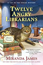 Twelve Angry Librarians (Cat in the Stacks Mystery Book 8)