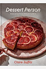 Dessert Person: Recipes and Guidance for Baking with Confidence Kindle Edition
