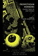 Promethean Horrors: Classic Stories of Mad Science (Tales of the Weird)