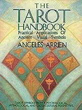 THE TAROT HANDBOOK. Practical Applications Of Ancient Visual Symbols.