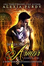 Without Armor: Elemental Fire (A Dark Faerie Tale Series Companion #4)