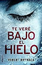 Te veré bajo el hielo (Criminal) (Spanish Edition)